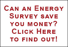 Click Here and find out if an Energy Survey can save you money
